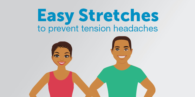 Prevent headaches with these stretches